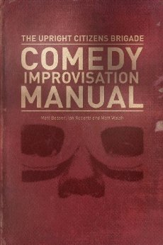 upright-citizens-brigade-comedy-improvisation-manual