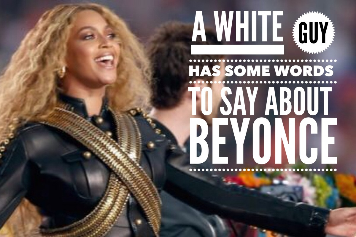 A White Guy Responds to Beyoncé's Super Bowl Performance